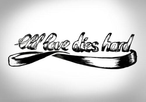 Old love dies hard