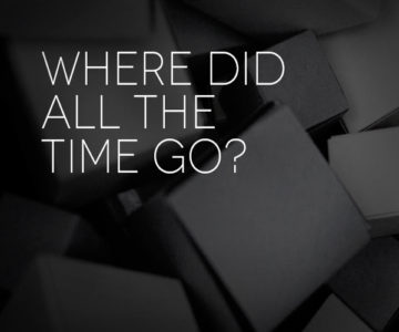 Where did all the time go?